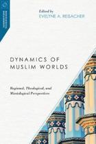 Dynamics of Muslim Worlds