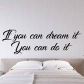 Muursticker If You Can Dream It You Can Do It -  Donkerblauw -  120 x 37 cm  - Muursticker4Sale