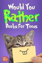 Would You Rather Book For Teens