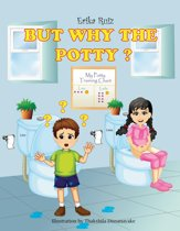 But Why The Potty?