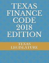Texas Finance Code 2018 Edition