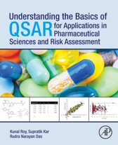 Understanding the Basics of QSAR for Applications in Pharmaceutical Sciences and Risk Assessment