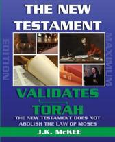 The New Testament Validates Torah Maximum Edition