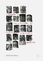 Towards a Philosophy of Narco Violence in Mexico