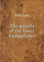 The Gospels of the Fower Euangelistes