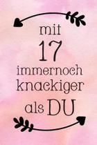 Mit 17: DIN A5 - Punkteraster 120 Seiten - Kalender - Notizbuch - Notizblock - Block - Terminkalender - Abschied - Abschiedsge