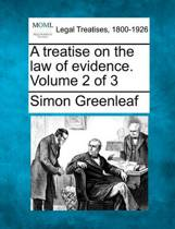 A Treatise on the Law of Evidence. Volume 2 of 3