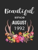 Beautiful Since August 1992