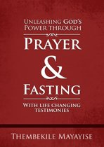 Unleashing God's Power through Prayer & Fasting