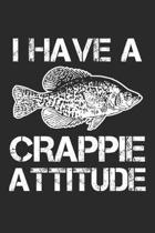 I have a Crappie Attitude: Angeln Notizbuch liniert DIN A5 - 120 Seiten f�r Notizen, Zeichnungen, Formeln - Organizer Schreibheft Planer Tagebuch
