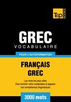 Vocabulaire Français-Grec pour l'autoformation - 3000 mots les plus courants