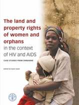 The Land and Property Rights of Women and Orphans in the Context of HIV and AIDS