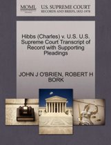 Hibbs (Charles) V. U.S. U.S. Supreme Court Transcript of Record with Supporting Pleadings