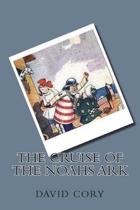 The Cruise of the Noahs Ark