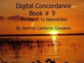 Bandaged To Beerothites - Digital Concordance Book 9
