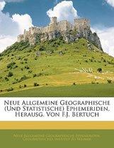 Neue Allgemeine Geographische Ephemeriden. Achter Band