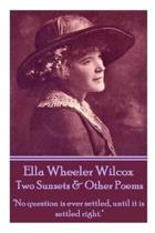 Ella Wheeler Wilcox's Two Sunsets & Other Poems