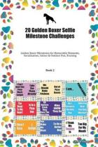 20 Golden Boxer Selfie Milestone Challenges: Golden Boxer Milestones for Memorable Moments, Socialization, Indoor & Outdoor Fun, Training Book 2