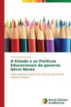 O Estado E as Politicas Educacionais Do Governo Aecio Neves