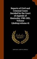 Reports of Civil and Criminal Cases Decided by the Court of Appeals of Kentucky, 1785-1951, Volume 2; Volume 41