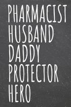 Pharmacist Husband Daddy Protector Hero: Pharmacist Dot Grid Notebook, Planner or Journal - Size 6 x 9 - 110 Dotted Pages - Office Equipment, Supplies