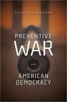 Preventive War and American Democracy