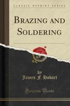 Brazing and Soldering (Classic Reprint)
