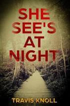 She See?s at Night