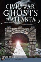 Civil War Ghosts of Atlanta