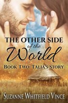 The Other Side of the World: Book Two (Talia's Story)