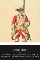 Historical Record of the Fourteenth or the Buckinghamshire Regiment of Foot