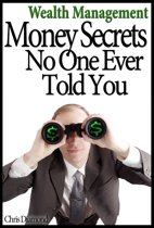 Wealth Management: Money Secrets No One Ever Told You