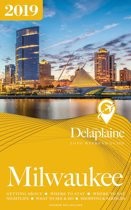 Milwaukee: The Delaplaine 2019 Long Weekend Guide