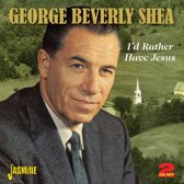 I'd Rather Have Jesus: A 20 Song Treasury