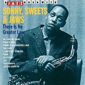 A Jazz Hour With Sonny Sweets Jaws There Is No Greater Love