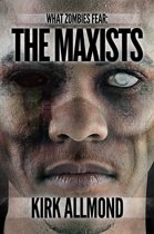 What Zombies Fear 2: The Maxists