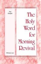 The Holy Word for Morning Revival - The Gospel