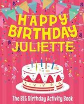 Happy Birthday Juliette - The Big Birthday Activity Book