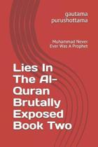 Lies In The Al-Quran Brutally Exposed Book Two