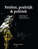 Patiënt, praktijk & politiek. Ontwikkelingen in de Groningse opleiding Tandheelkunde 1947-2012