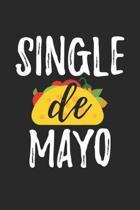 Cinco De Mayo Notebook - Single De Mayo Gift Funny Single Cinco De Mayo - Cinco De Mayo Journal - Cinco De Mayo Diary