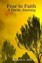 Fear to Faith: A Poetic Journey