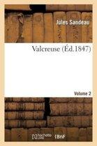 Valcreuse. Volume 2
