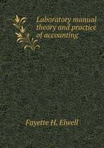 Laboratory Manual Theory and Practice of Accounting