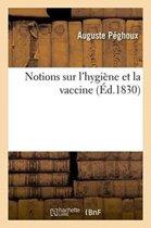 Notions Sur l'Hygi�ne Et La Vaccine