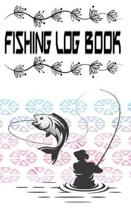 Best Fishing Journal Log Book And Fishing Log Ideal Gift For Fisherman Or Woman: Best Fishing Journal Log Book Fishing Record Book Size 5�8 100 Page B