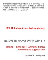 ITIL Unlocked (The Missing Pieces): Deliver Business Value With IT! – Design: Spell Out IT activities From a Demand and Supplier Side