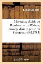 Morceaux Choisis Du Rambler Ou Du R deur, Ouvrage Dans Le Genre Du Spectateur .