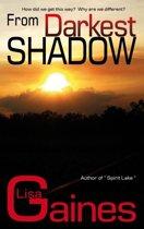 From Darkest Shadow