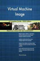 Virtual Machine Image A Complete Guide - 2020 Edition